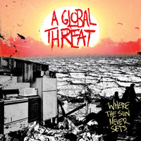 A Global Threat - 2006 - Where The Sun Never Sets