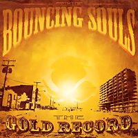 The Bouncing Souls - 2006 - The Gold Record